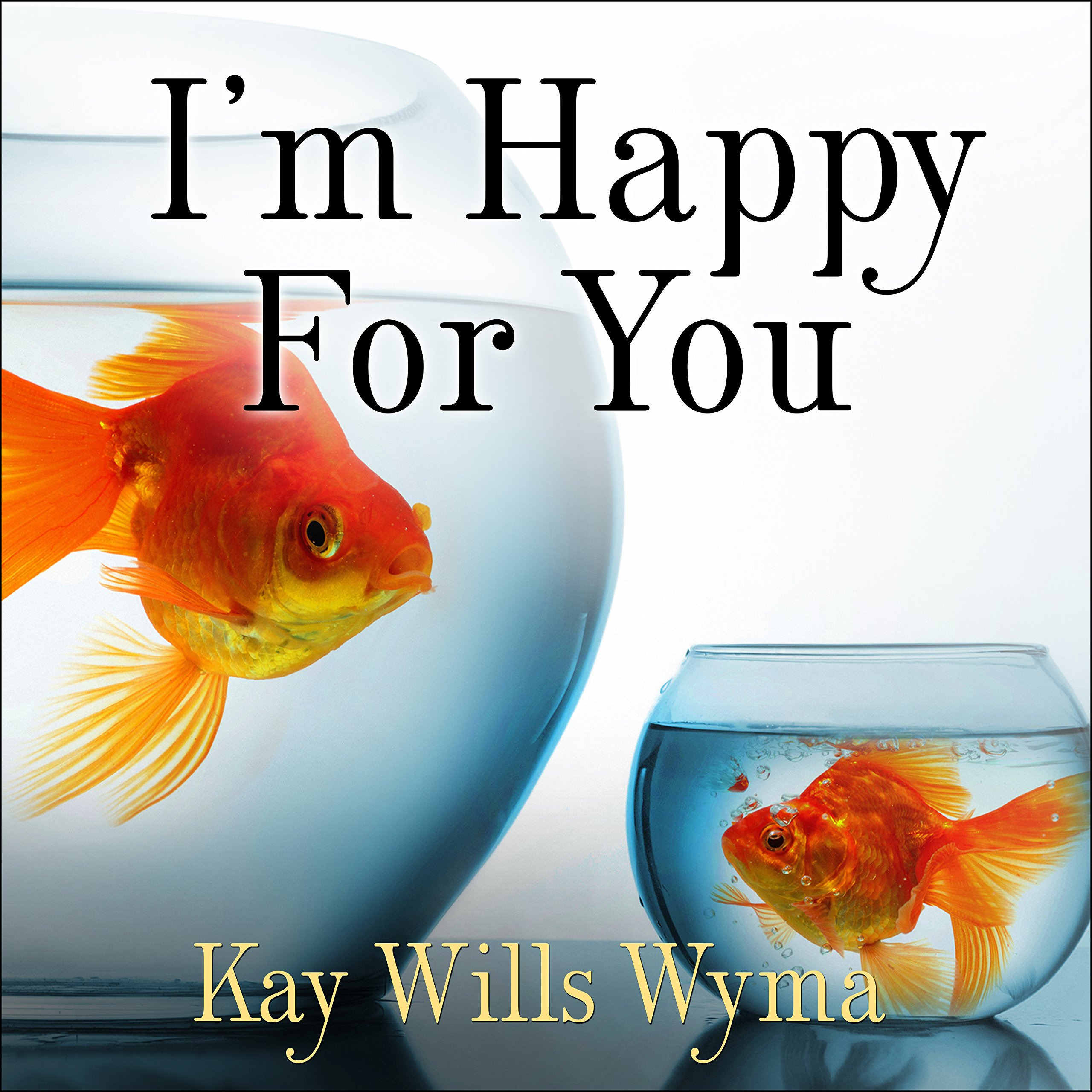 Printable I'm Happy for You (Sort of…Not Really): Finding Contentment in a Culture of Comparison Audiobook Cover Art
