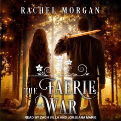 The Faerie War Audiobook, by Rachel Morgan