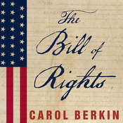 The Bill of Rights: The Fight to Secure Americas Liberties Audiobook, by Carol Berkin