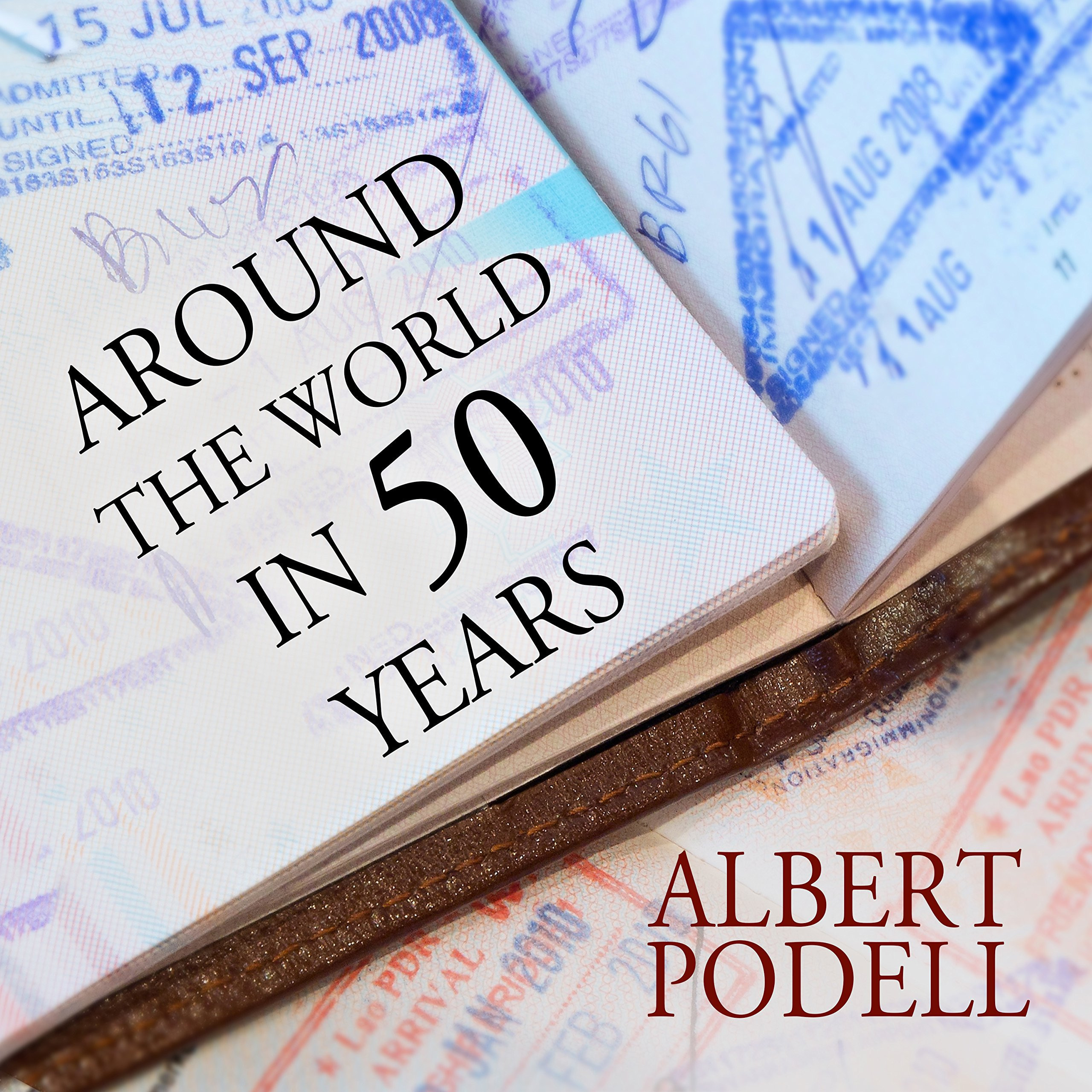 Printable Around the World in 50 Years: My Adventure to Every Country on Earth Audiobook Cover Art