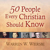 50 People Every Christian Should Know: Learning from Spiritual Giants of the Faith Audiobook, by Warren W. Wiersbe