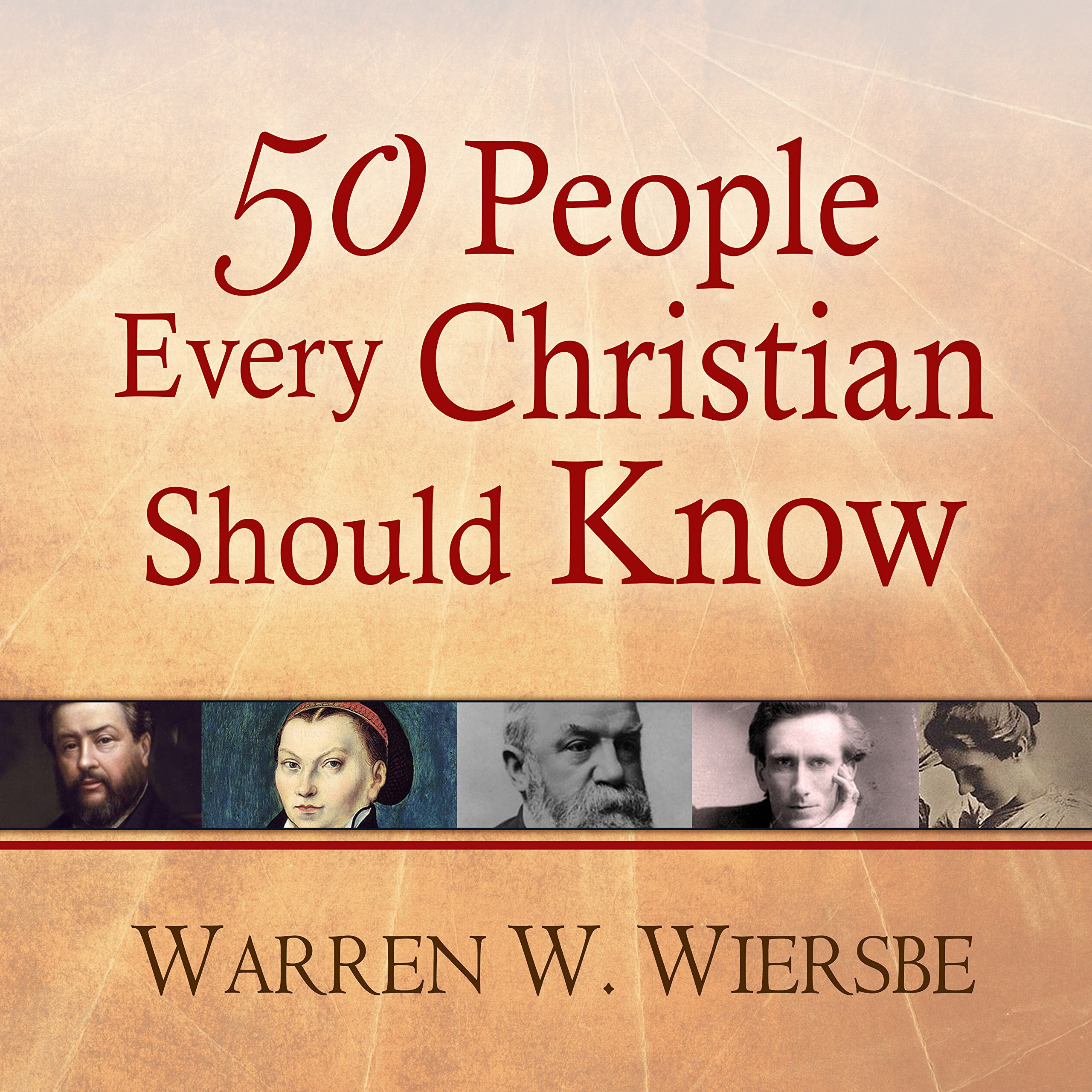 Printable 50 People Every Christian Should Know: Learning from Spiritual Giants of the Faith Audiobook Cover Art