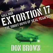 Call Sign Extortion 17: The Shoot-down of Seal Team Six, by Don Brown