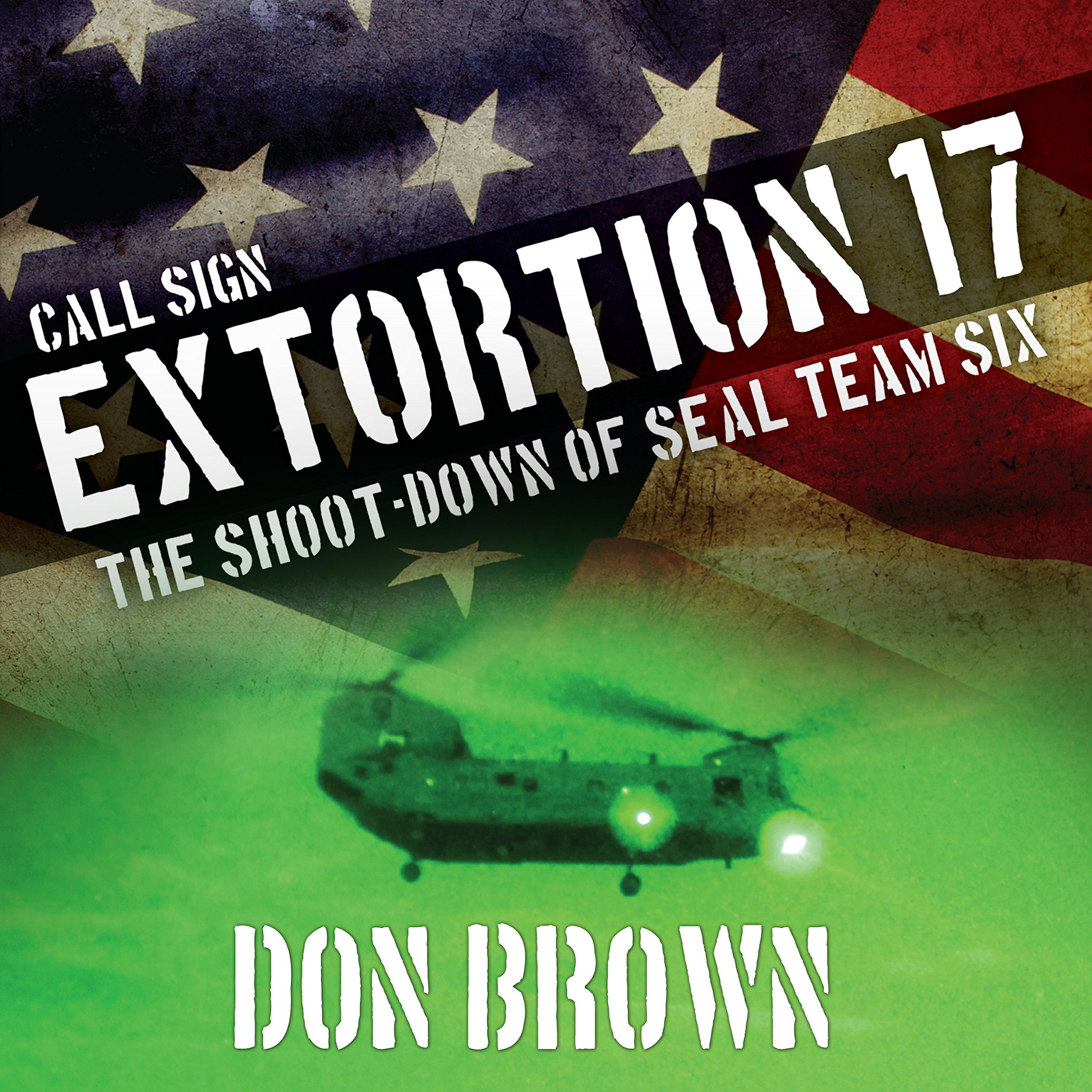 Printable Call Sign Extortion 17: The Shoot-down of Seal Team Six Audiobook Cover Art