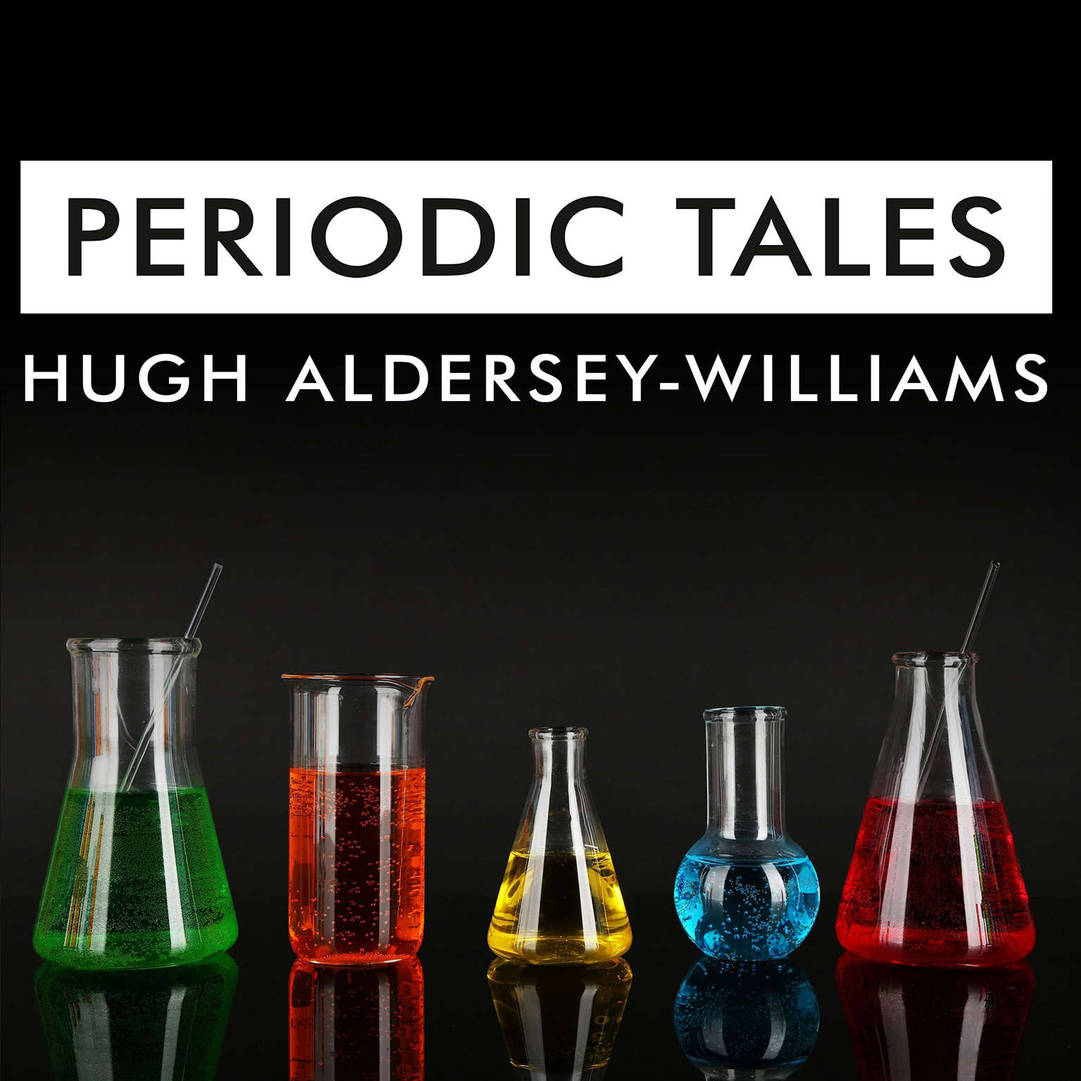 Periodic Tales: A Cultural History of the Elements, from Arsenic to Zinc Audiobook, by Hugh Aldersey-Williams