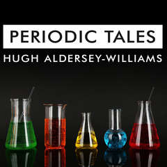 Periodic Tales: A Cultural History of the Elements, from Arsenic to Zinc Audiobook, by