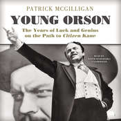 Young Orson: The Years of Luck and Genius on the Path to Citizen Kane Audiobook, by Patrick McGilligan