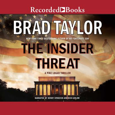 The Insider Threat: A Pike Logan Thriller Audiobook, by Brad Taylor