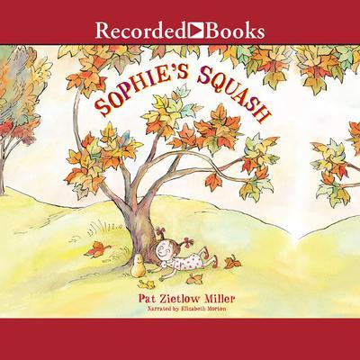 Sophie's Squash Audiobook, by Pat  Zietlow Miller