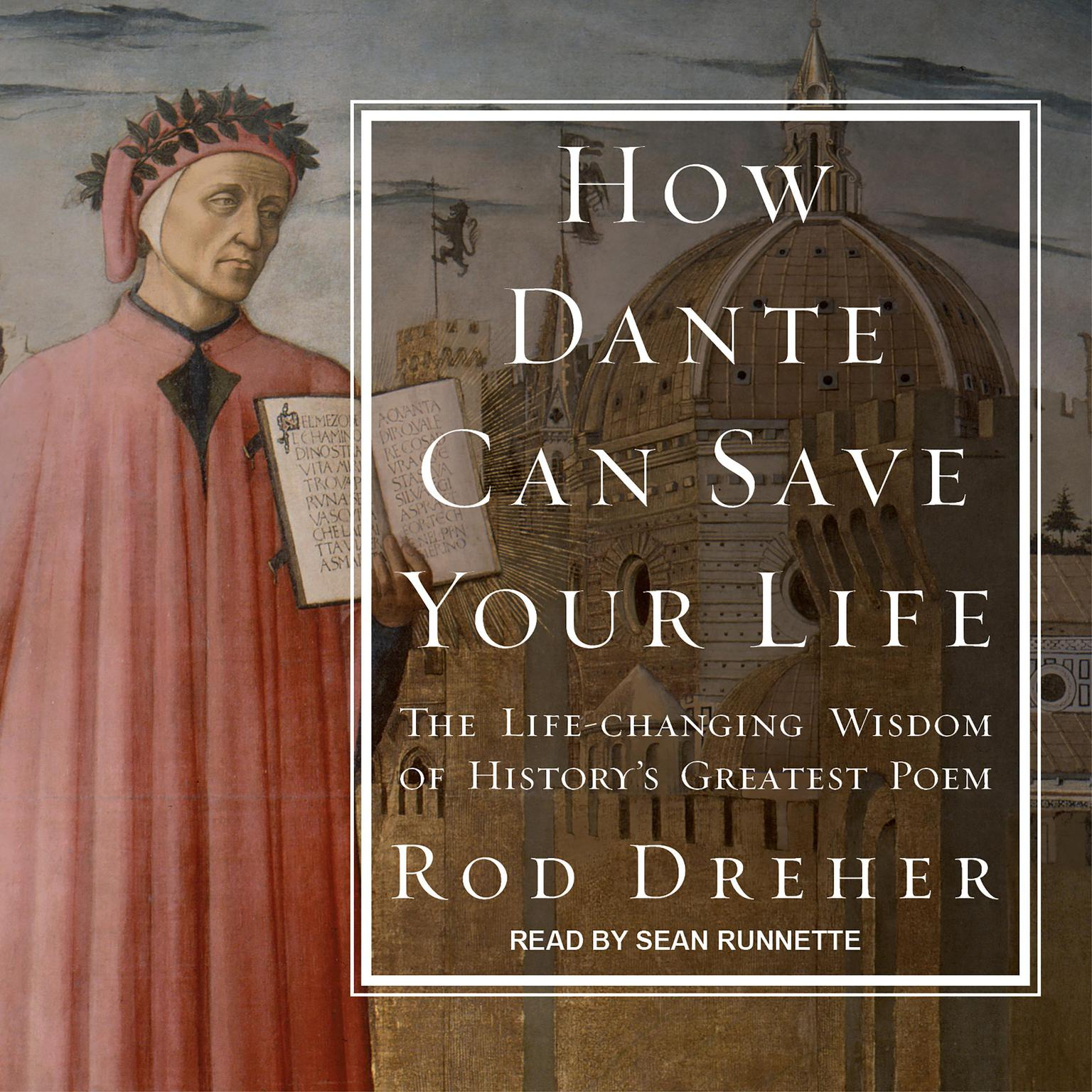 Printable How Dante Can Save Your Life: The Life-changing Wisdom of History's Greatest Poem Audiobook Cover Art