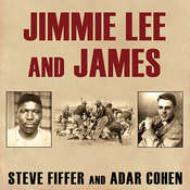 Jimmie Lee and James: Two Lives, Two Deaths, and the Movement that Changed America, by Steve Fiffer, Adar Cohen