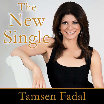 The New Single: Finding, Fixing, and Falling Back in Love With Yourself After a Break-up or Divorce Audiobook, by Tamsen Fadal