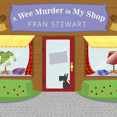 A Wee Murder in My Shop Audiobook, by Fran Stewart