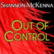 Out of Control, by Shannon McKenna