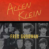 Allen Klein: The Man Who Bailed Out the Beatles, Made the Stones, and Transformed Rock & Roll Audiobook, by Fred Goodman