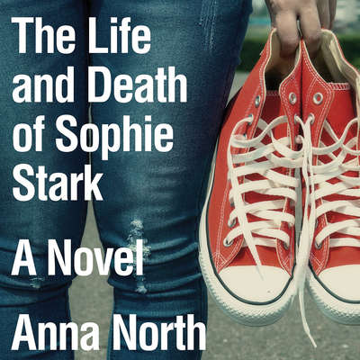 The Life and Death of Sophie Stark Audiobook, by Anna North
