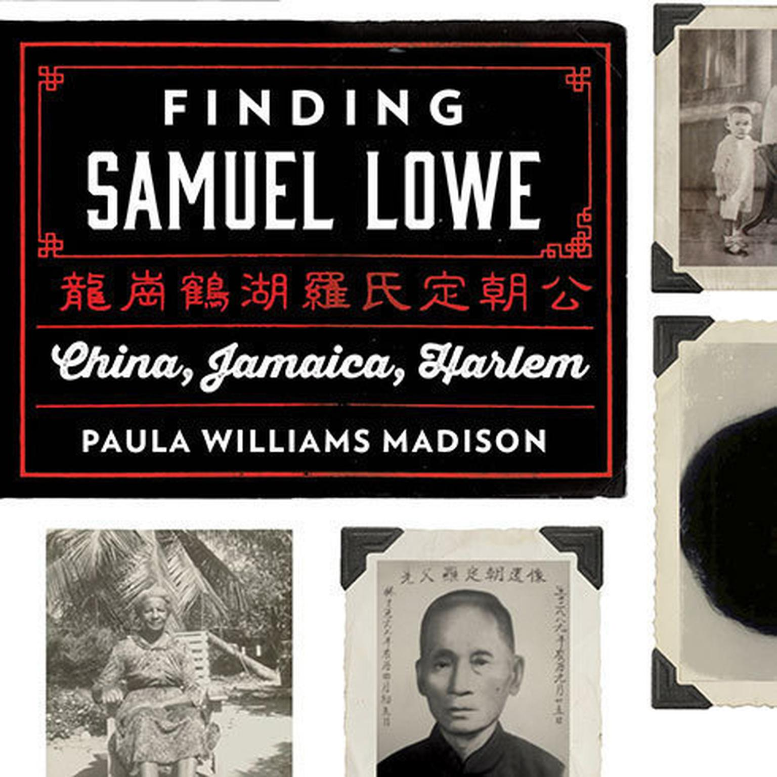 Printable Finding Samuel Lowe: China, Jamaica, Harlem Audiobook Cover Art