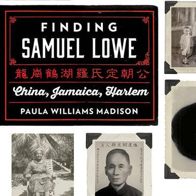 Finding Samuel Lowe: China, Jamaica, Harlem Audiobook, by