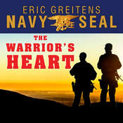 The Warrior's Heart: Becoming a Man of Compassion and Courage Audiobook, by Eric Greitens