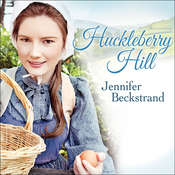 Huckleberry Hill Audiobook, by Jennifer Beckstrand
