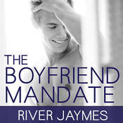 The Boyfriend Mandate Audiobook, by River Jaymes