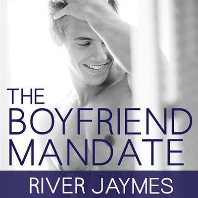 The Boyfriend Mandate Audiobook, by River Jaymes