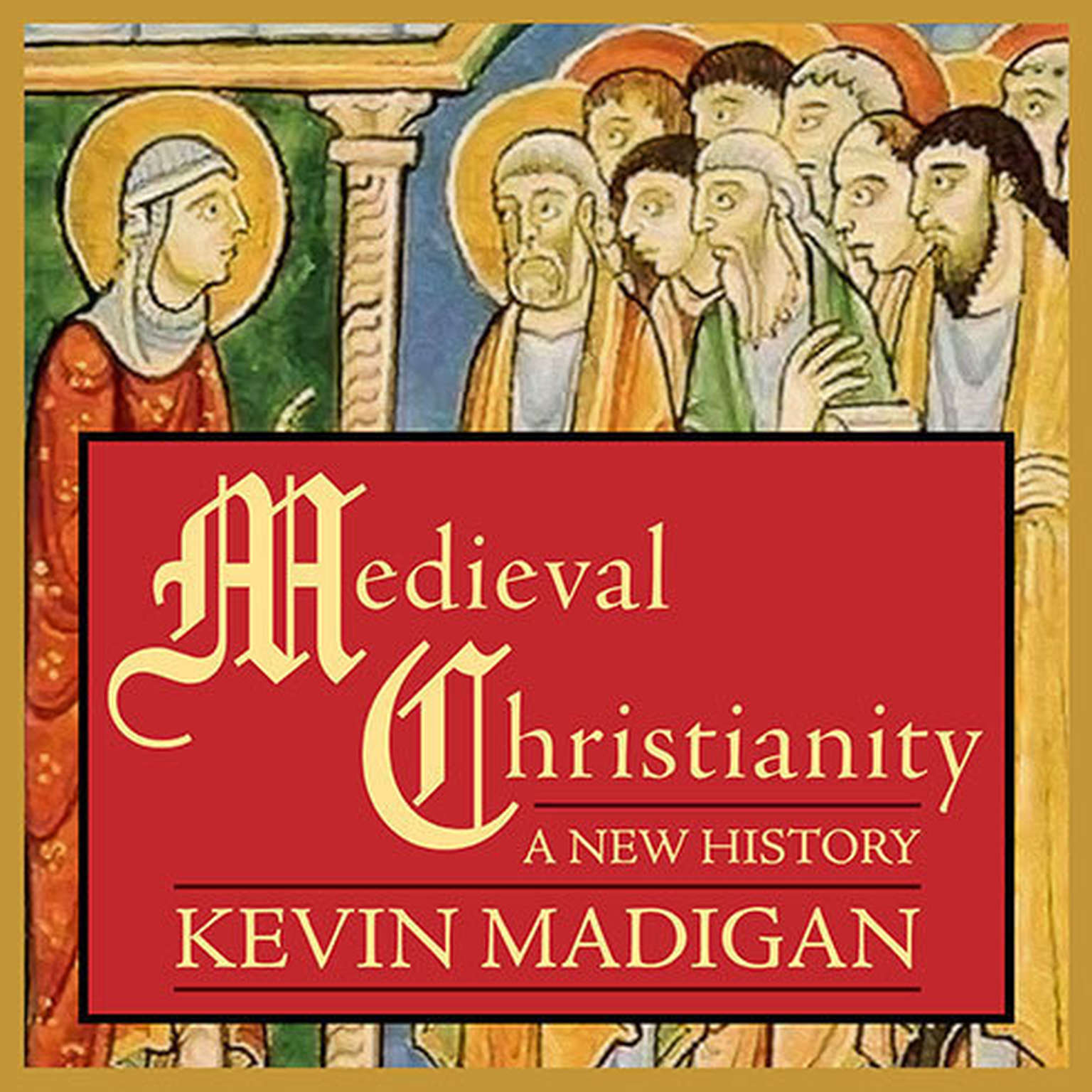 Printable Medieval Christianity: A New History Audiobook Cover Art