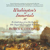 Washington's Immortals: The Untold Story of an Elite Regiment Who Changed the Course of the Revolution Audiobook, by Patrick K. O'Donnell