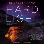 Hard Light: A Cass Neary Crime Novel Audiobook, by Elizabeth Hand