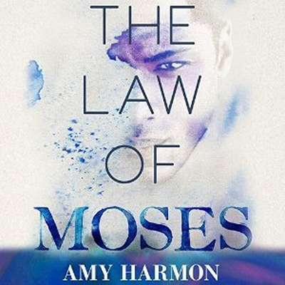 The Law of Moses Audiobook, by Amy Harmon