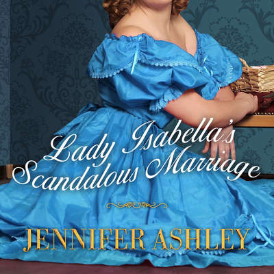 Lady Isabellas Scandalous Marriage Audiobook, by Jennifer Ashley
