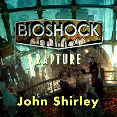 Bioshock: Rapture Audiobook, by