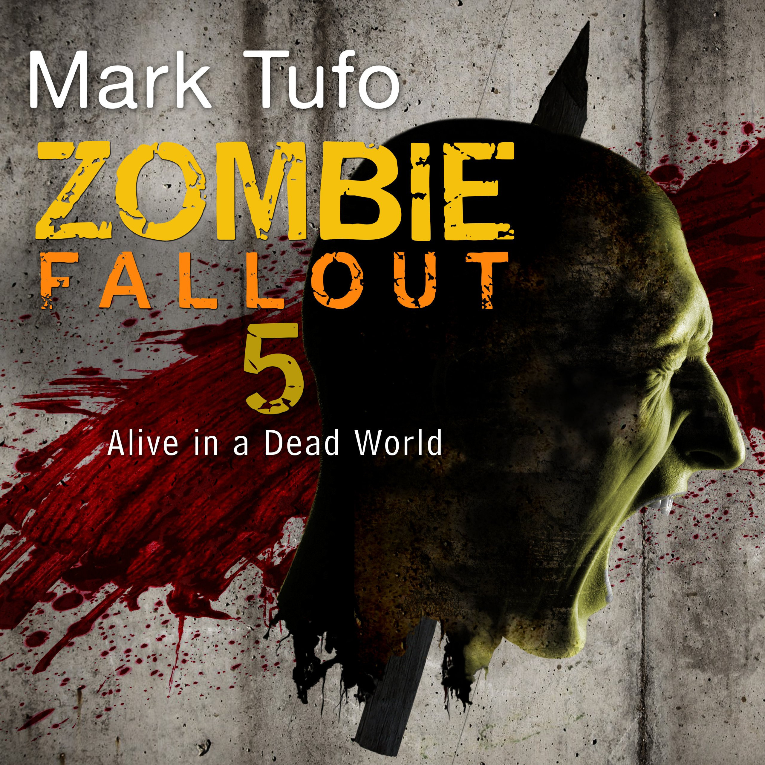 Printable Zombie Fallout 5: Alive in a Dead World Audiobook Cover Art