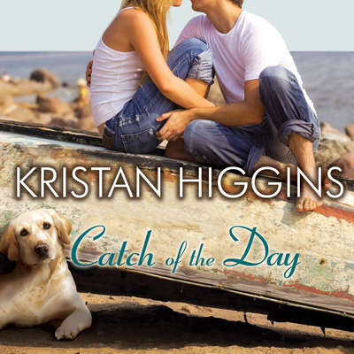 Catch of the Day Audiobook, by Kristan Higgins