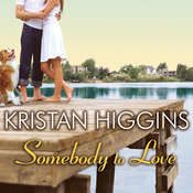 Somebody to Love, by Kristan Higgins