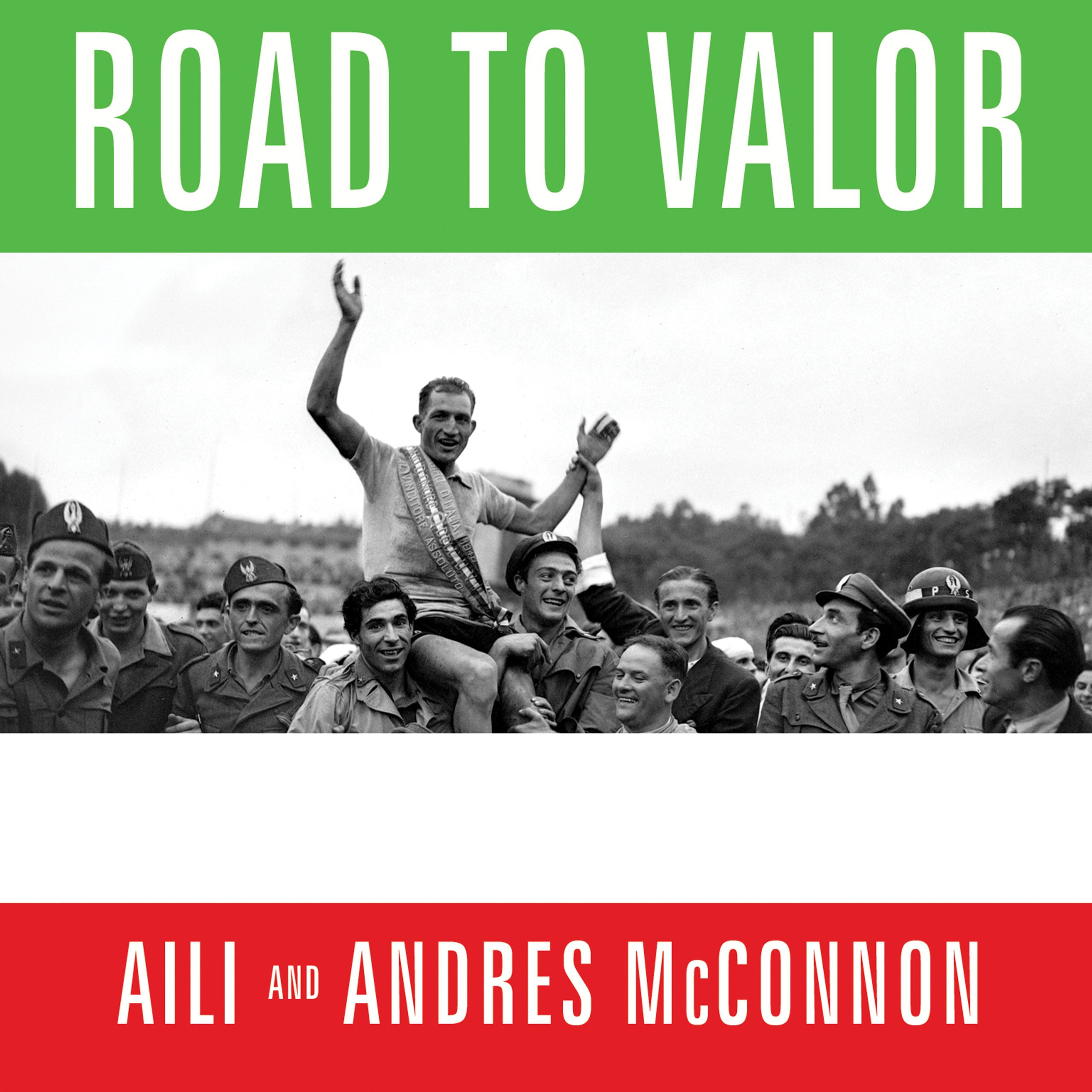 Printable Road to Valor: A True Story of World War II Italy, the Nazis, and the Cyclist Who Inspired a Nation Audiobook Cover Art