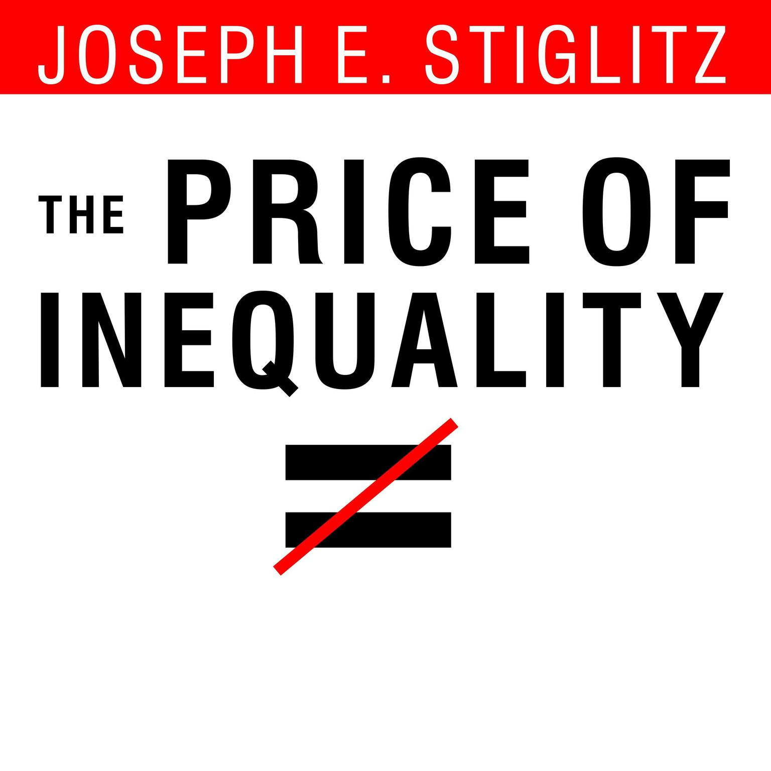 Printable The Price of Inequality: How Today's Divided Society Endangers Our Future Audiobook Cover Art