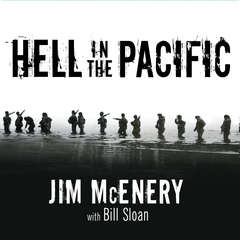 Hell in the Pacific: A Marine Riflemans Journey from Guadalcanal to Peleliu Audiobook, by Bill Sloan, Jim McEnery