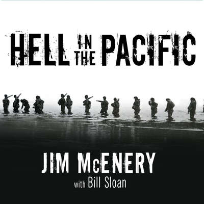 Hell in the Pacific: A Marine Riflemans Journey from Guadalcanal to Peleliu Audiobook, by Jim McEnery