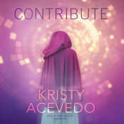 Contribute: The Holo Series, Book Two Audiobook, by Kristy Acevedo