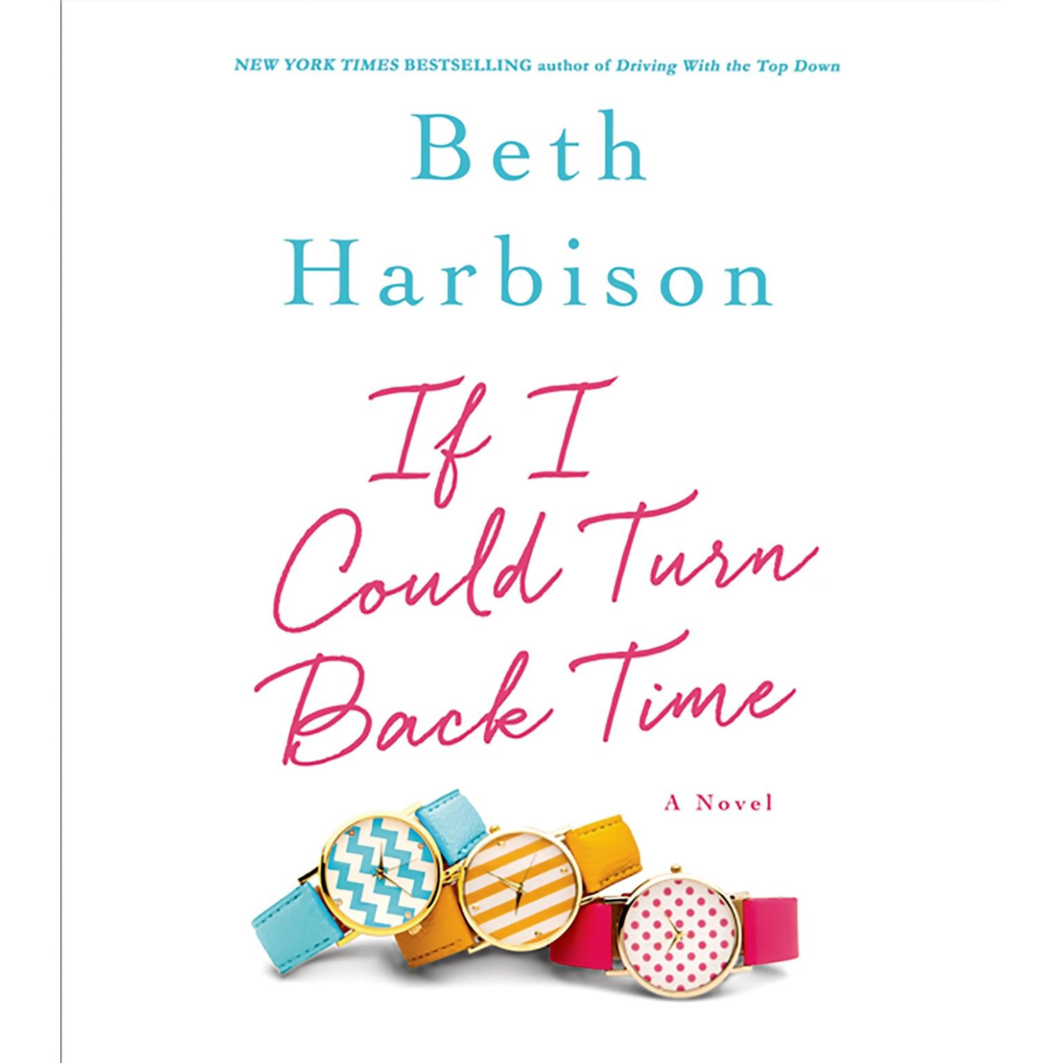 Printable If I Could Turn Back Time: A Novel Audiobook Cover Art