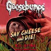 Say Cheese and Die!, by R. L. Stine