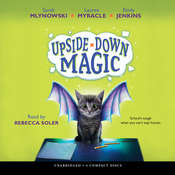Upside-Down Magic Audiobook, by Sarah Mlynowski, Lauren Myracle, Emily Jenkins