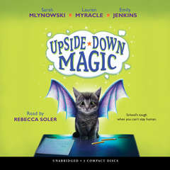 Upside-Down Magic Audiobook, by Emily Jenkins, Lauren Myracle, Sarah Mlynowski
