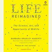 Life Reimagined: The Science, Art, and Opportunity of Midlife, by Barbara Bradley Hagerty