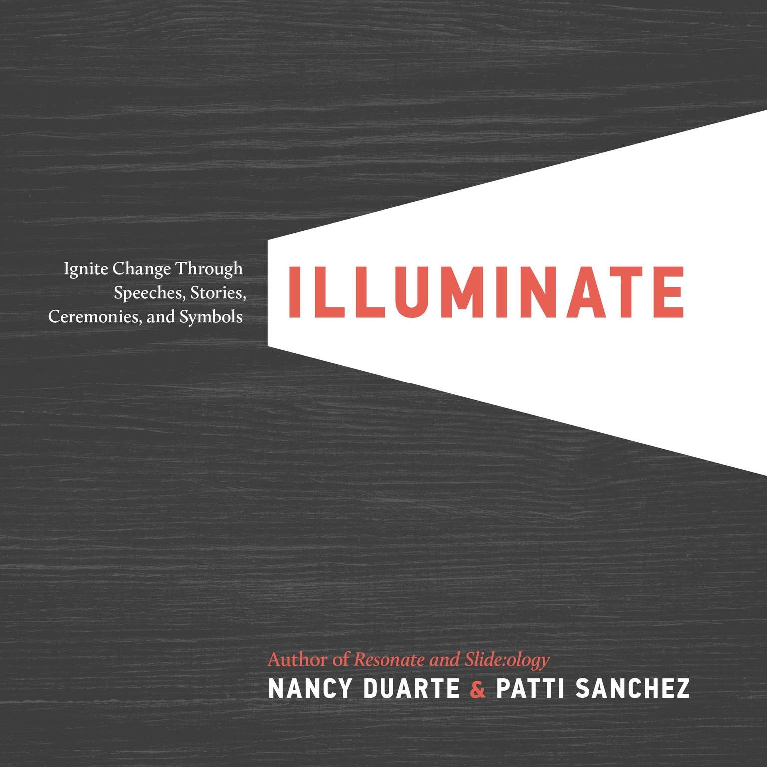 Printable Illuminate: Ignite Change through Speeches, Stories, Ceremonies, and Symbols Audiobook Cover Art