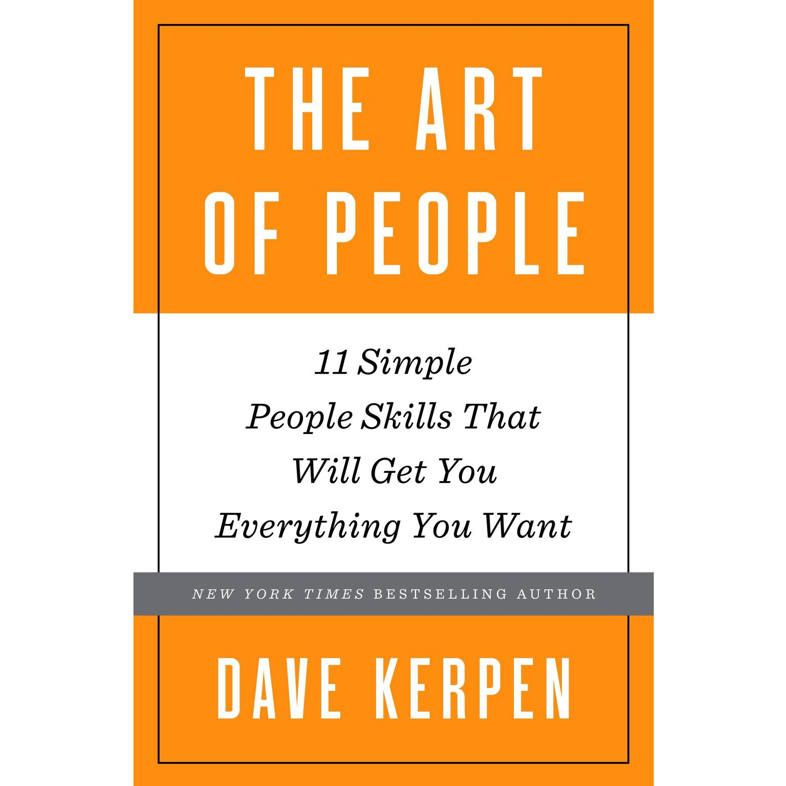 Printable The Art of People: 11 Simple People Skills That Will Get You Everything You Want Audiobook Cover Art