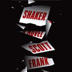 Shaker: A Novel Audiobook, by Scott Frank