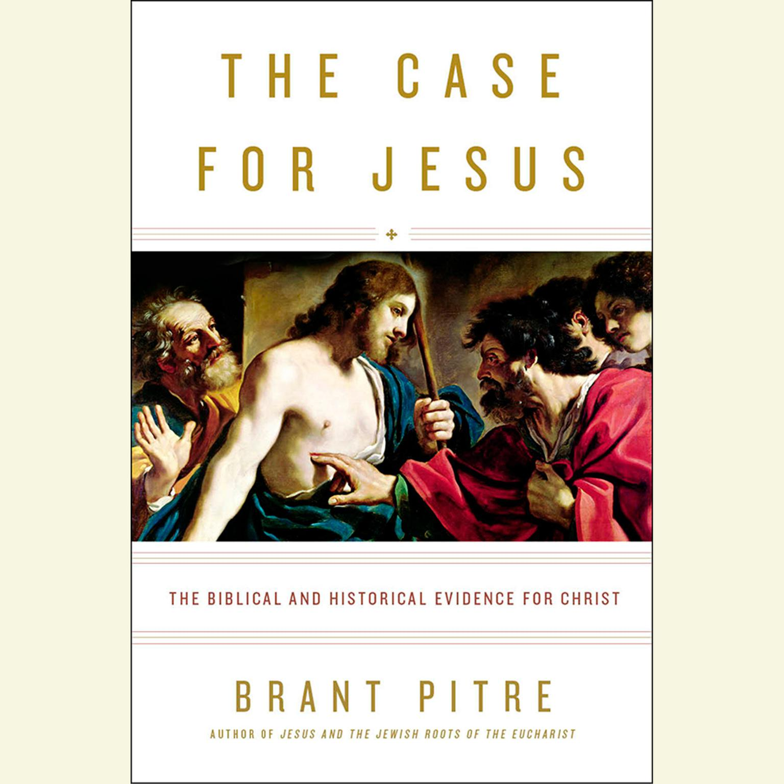 Printable The Case for Jesus: The Biblical and Historical Evidence for Christ Audiobook Cover Art