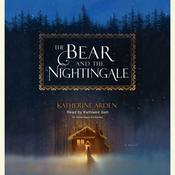 The Bear and the Nightingale: A Novel Audiobook, by Katherine Arden